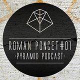 Pyramid podcast #1 ROMAN PONCET
