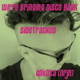 SideTracked : We're Bringing Disco Back