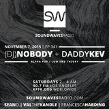 Episode 341 - (DJ) Nobody & Daddy Kev - November 7, 2015