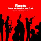 Roots - Mixed By Monsieur Van Pratt (Special Jazz Minimixtape)