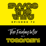 The Friday Mix by Togarashi - #72 Swag the third