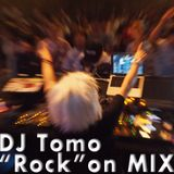 "DJ tomo-""Rock"" on-MIX"