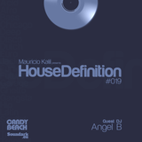 House Definition #019 - Guests DJ: Angel B