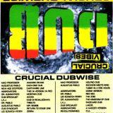 Crucial Dubwise, mixed by Crucial B & Alex 1994 PT 1