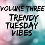 TRENDYTUESDAYVIBE VOLUME THREE