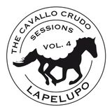 Lapelupo - The Cavallo Crudo Sessions - Part 4 [mixtape]