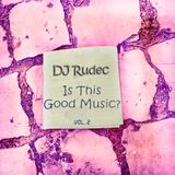 DJ Rudec - ITGM2 (Is This Good Music 2) (event recording)