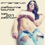 Freneza - Melbourne Bounce Set 2017 Februar