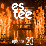 """es.tee Sessions"" Episode 123 