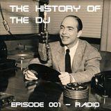 The History of The DJ: Episode 001 - 'Radio'