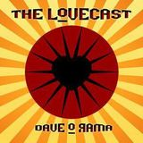 """The Lovecast with Dave O Rama - November 4, 2017 - Guest - Troy """"Mobius"""" Simms"""