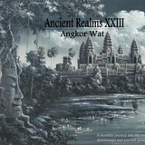 Ancient Realms XXIII - Angkor Wat
