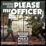 Please Mr Officer by Nyahbingi Sound (Reggae Against Police Brutality)