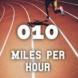 Miles Per Hour 010