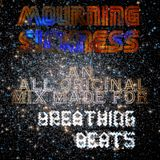 Breathing Beats exclusive mix # 5 by Mourning Sickness