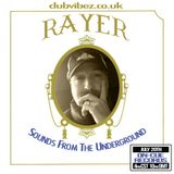 Sounds From The Underground guest mix Rayer