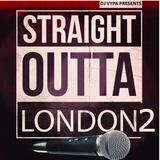 STRAIGHT OUTTA LONDON  VOL.2
