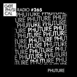 Get Physical Radio #265 mixed by Phuture