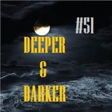 DEEPER & DARKER #51