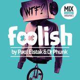 Foolish Mix Volume 1 - Mixed by Dr Phunk