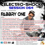Fabbry One - Electro Shock Session 064 RadioShow2017