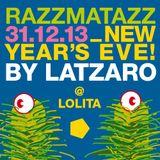 NYE 2013 - Latzaro @ Lolita