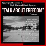 """"""" TALK ABOUT FREEDOM """" Iggy signal session's"""