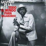 Gaspard De La Nuit - Todo El Mundo Para Vagabundo Vol.II
