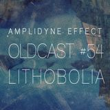 Oldcast #54 - Lithobolia (08.16.2011)