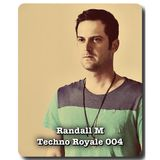 Randall M - Techno Royale 004 , Deep Edition - Jan. 2012