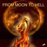 FROM MOON TO HELL (Classic Old School Hard Trance)