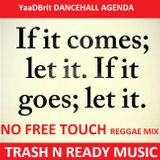 YaaDBrit NO FREE TOUCH dancehall mix TRASH N READY