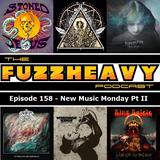 FuzzHeavy Podcast - Episode 158 - New Music Monday Pt II (2018-12-18)