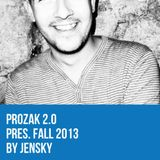 Prozak 2.0 pres. fall 2013 by Jensky
