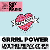 Grrrl Power - 4pm - DAY OF RADIO II
