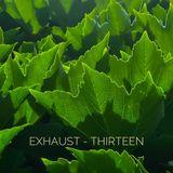 Exhaust - Thirteen