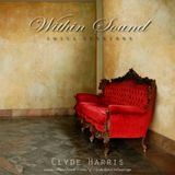 Clyde Harris - Within Sound (10-31-2011)
