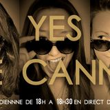 YES WE CANNES Saison 2 Emission du 17/05/2014