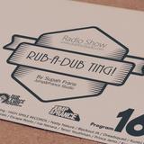 Rub-a-dub Ting! Program 16 - 04/04/2016 - Ft High Smile + Natty Nature