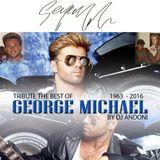 GEORGE MICHAEL 1963 -  2016 TRIBUTE BEST OF - DJ ANDONI MIX