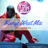 Kanye West Mix by Feel The Funk Disco