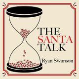 The Santa Talk Podcast, Episode #1 - Preface