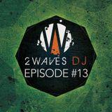 2WavesDJ - Episode #13