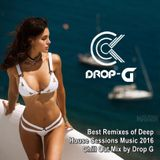 Best Remixes of Deep House Sessions Music 2016 ♦ Chill Out Mix by Drop G