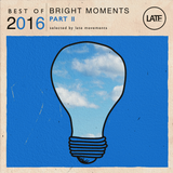 Best of 2016 - Bright Moments part ll