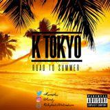 K Tokyo : Road To Summer Vol.1