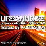 V-OBSESSION - URBANNOISE 032 Pt2 [Aug.16,2012] on Pure.FM