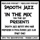 SJITM PRESENTS - SMOOTH JAZZ ARTISTS WHO HAVE PERFORMED IN PIZZA EXPRESS JAZZ CLUB (PART ONE)