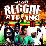 DJ ROGUE REGGAE STRONG 2018