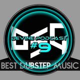 Devine podcast #9 Dubstep Gutter edition